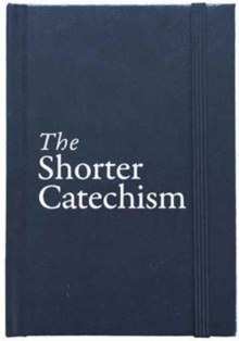 The Shorter Catechism Hb, Hardback Book