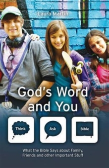 God's Word And You : What the Bible says about family, friends and other important stuff, Paperback Book