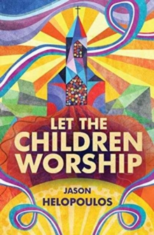 Let the Children Worship, Paperback / softback Book