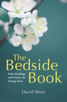 The Bedside Book : Daily Readings and Prayers for Testing Times, Paperback / softback Book