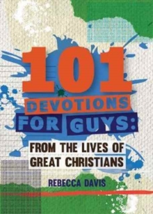 101 Devotions for Guys : From the lives of Great Christians, Hardback Book