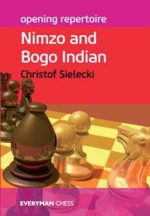 Opening Repertoire: Nimzo and Bogo Indian, Paperback Book