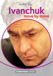 Ivanchuk : Move by Move, Paperback / softback Book