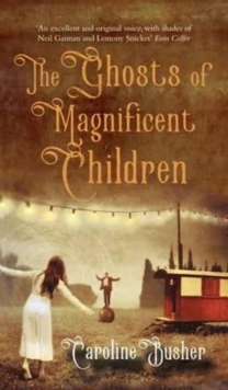Ghosts of Magnificent Children, Paperback / softback Book