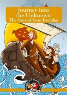 Journey into the Unknown - The Story of Saint Brendan, Paperback / softback Book