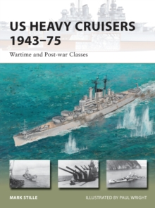 US Heavy Cruisers 1943-75 : Wartime and Post-War Classes, Paperback Book