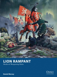 Lion Rampant : Medieval Wargaming Rules, Paperback / softback Book