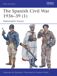 The Spanish Civil War 1936-39 (1) : Nationalist Forces 1, Paperback Book