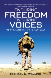 Enduring Freedom, Enduring Voices : US Operations in Afghanistan, Hardback Book