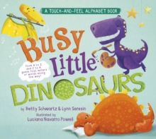 Busy Little Dinosaurs : A Back-and-Forth Alphabet Book, Board book Book