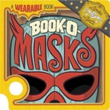 Book-O-Masks: A Wearable Book, Board book Book
