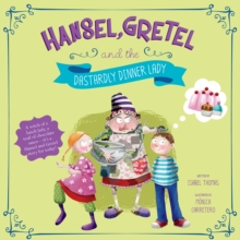 Hansel, Gretel, and the Dastardly Dinner Lady, Paperback / softback Book