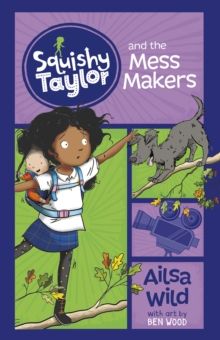 Squishy Taylor and the Mess Makers, Paperback / softback Book