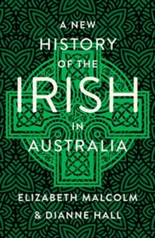 A New History of the Irish in Australia, Paperback / softback Book