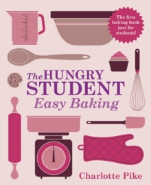 The Hungry Student Easy Baking : Easy Baking, Paperback Book