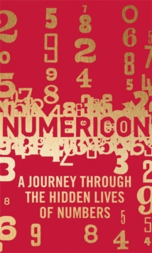 Numericon : A Journey Through the Hidden Lives of Numbers, Hardback Book