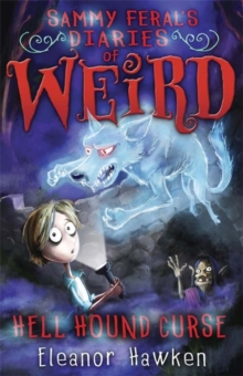 Sammy Feral's Diaries of Weird: Hell Hound Curse, Paperback Book