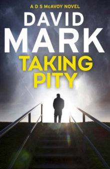Taking Pity : The 4th DS McAvoy Novel, Hardback Book