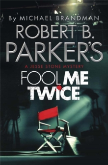 Robert B. Parker's Fool Me Twice : A Jesse Stone Mystery, Paperback Book