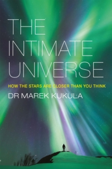 The Intimate Universe : How the stars are closer than you think, EPUB eBook
