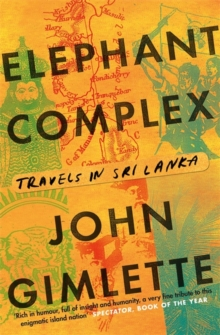 Elephant Complex : Travels in Sri Lanka, Paperback Book