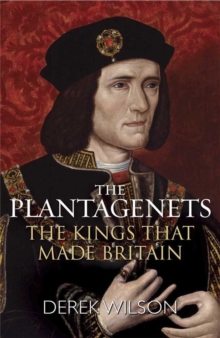 The Plantagenets : The Kings That Made Britain, Paperback Book