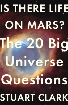 Is There Life On Mars? : The 20 Big Universe Questions, Paperback Book