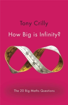 How Big is Infinity? : The 20 Big Maths Questions, Paperback / softback Book