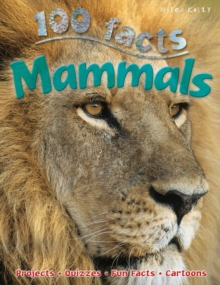 100 Facts Mammals, Paperback / softback Book