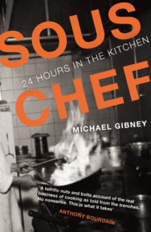 Sous Chef : 24 Hours in the Kitchen, Paperback / softback Book