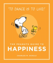 The Peanuts Guide to Happiness : Peanuts Guide to Life, EPUB eBook