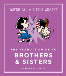 The Peanuts Guide to Brothers and Sisters, Hardback Book