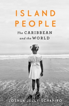 Island People : The Caribbean and the World, Hardback Book