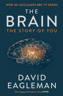 The Brain : The Story of You, Paperback Book