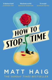 How to Stop Time, Paperback Book
