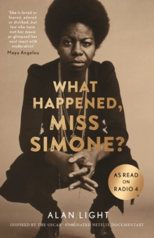What Happened, Miss Simone? : A Biography, Paperback Book