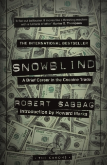 Snowblind : A Brief Career in the Cocaine Trade, Paperback / softback Book