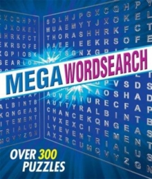 Mega Wordsearch : Over 300 Puzzles, Paperback / softback Book