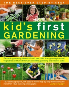 Best Ever Step-by-Step Kid's First Gardening, Paperback / softback Book