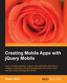 Creating Mobile Apps with jQuery Mobile, Paperback / softback Book