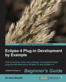 Eclipse 4 Plug-in Development by Example Beginner's Guide, Paperback / softback Book