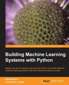 Building Machine Learning Systems with Python, Paperback / softback Book