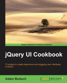 jQuery UI Cookbook, Paperback / softback Book