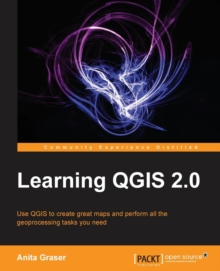 Learning QGIS 2.0, Paperback / softback Book
