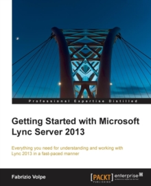 Getting Started with Microsoft Lync Server 2013, Paperback / softback Book
