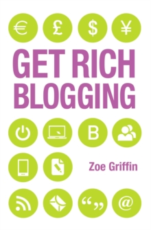 Get Rich Blogging, Paperback / softback Book