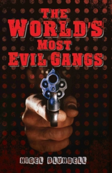 World's Most Evil Gangs, Paperback Book