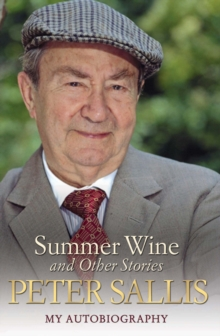 Peter Sallis - Summer Wine & Other Stories, Paperback Book