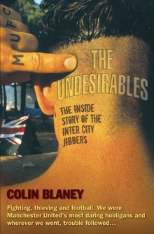 The Undesirables : The Inside Story of the Inter City Jibbers, Paperback / softback Book
