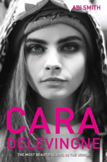 Cara Delevingne : The Most Beautiful Girl in the World, Paperback Book